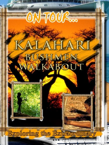 On Tour... Kalahari Bushmen Walkabout