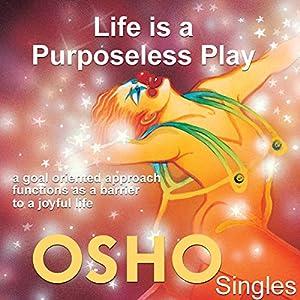 Life is a Purposeless Play Speech