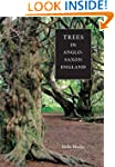 Trees in Anglo-Saxon England: Literat...