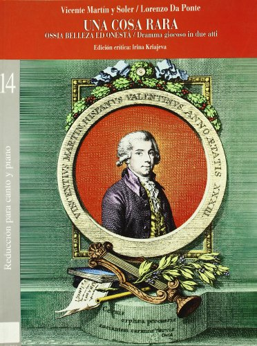 Una cosa rara (ossia belleza ed onesta) / drama giocoso in due atti -Martín y Soler - partitura