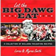 Let the Big Dawg Eat: A Collection of Bulldog Tailgating Recipes
