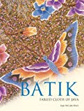 img - for Batik: Fabled Cloth of Java Paperback - October 10, 2010 book / textbook / text book