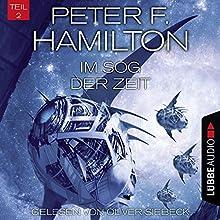 Im Sog der Zeit (Das dunkle Universum 3, 2) Hörbuch von Peter F. Hamilton Gesprochen von: Oliver Siebeck