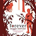 Forever Audiobook by Maggie Stiefvater Narrated by Jenna Lamia, Pierce Cravens, Dan Bittner, Emma Galvin, Maggie Stiefvater