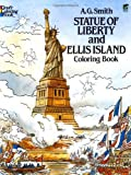 Statue of Liberty and Ellis Island Coloring Book (Dover History Coloring Book) (0486249662) by Smith, A. G.