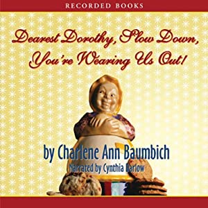 Dearest Dorothy, Slow Down, You're Wearing Us Out! Audiobook