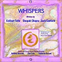 Whispers - The Spirit of Now: Affirmational Soundtracks for Positive Learning Speech by Eckhart Tolle, Deepak Chopra, Jack Canfield Narrated by Brittney Browne, Cari Cole, Catherine Barrad