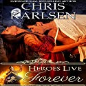 Heroes Live Forever: Knights in Time, Book 1 (       UNABRIDGED) by Chris Karlsen Narrated by Tim Campbell