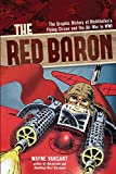 The Red Baron: The Graphic History of Richthofens Flying Circus and the Air War in WWI (Zenith Graphic Histories)