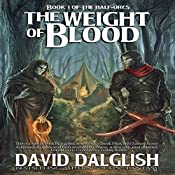 The Weight of Blood: The Half-Orcs, Book 1 | David Dalglish