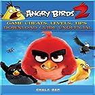 Angry Birds 2: Game Cheats, Levels, Tips Download Guide Unofficial Hörbuch von Chala Dar Gesprochen von: Trisha Wiggin-Fausnaugh