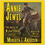 Annie Jewel and the Battle of Wilson's Creek | Mr. Meredith I. Anderson