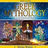 Greek Mythology: Greek Gods of Ancient Greece and Other Greek Myths