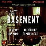 The Basement: True Story of Serial Killer Gary Heidnik | RJ Parker