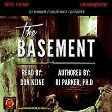 The Basement: True Story of Serial Killer Gary Heidnik Audiobook by RJ Parker Narrated by Don Kline
