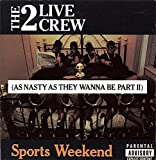 Sports Weekend (As Nasty As They Wanna Be Part 2) [Explicit]