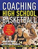 img - for Coaching High School Basketball : A Complete Guide to Building a Championship Team book / textbook / text book