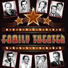 Family Theater  by True Boardman Narrated by Natalie Wood, James Cagney, Tyrone Power, Bob Hope, Ozzie Nelson, Harriet Nelson, Jack Webb