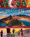 Bildband Highlights Brasilien: Mit Zielen wie dem Amazonas, den Iguazu-Fällen, dem Karneval von Rio, den Strandparadiesen von Bahia und den kolonialen ... Die 50 Ziele, die Sie gesehen haben sollten