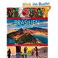 Bildband Highlights Brasilien: Mit Zielen wie dem Amazonas, den Iguazu-F�llen, dem Karneval von Rio, den Strandparadiesen von Bahia und den kolonialen ... Die 50 Ziele, die Sie gesehen haben sollten