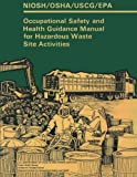 img - for Occupational Safety and Health Guidance Manual for Hazardous Waste Site Activities book / textbook / text book