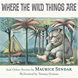 Where the Wild Things Are CD: In the Night Kitchen,Outside Over There, Nutshell Library,Sign on Rosies Door, Very Far Away By Maurice Sendak(A)/Tammy Grimes(N) [Audiobook]