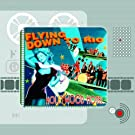 Flying Down to Rio & Hollywood Hotel (Original Motion Picture Soundtrack)