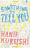 Something to Tell You (0571209777) by HANIF KUREISHI