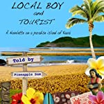 Local Boy and Tourist | Pineapple Sam