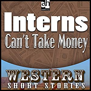 Interns Can't Take Money Audiobook