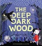 The Deep Dark Wood