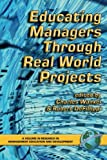 img - for Educating Managers Through Real World Projects (PB) (Research in Management Education and Development) book / textbook / text book