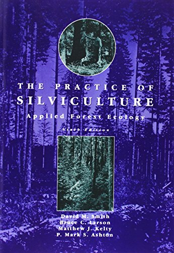 The Practice of Silviculture: Applied Forest Ecology, 9th...