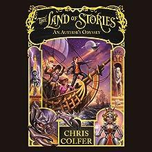 The Land of Stories: An Author's Odyssey | Livre audio Auteur(s) : Chris Colfer Narrateur(s) : Chris Colfer