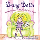 Being Bella: Discovering How to be Proud of Your Best