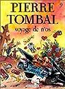 Pierre Tombal, tome 9 : Voyage de n'os par Cauvin