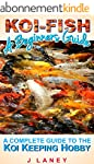 Koi Fish a Beginners Guide: A Complet...
