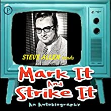 Mark It and Strike It (       ABRIDGED) by Steve Allen Narrated by Steve Allen