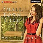 Small Town Girl: A Novel | Ann H. Gabhart