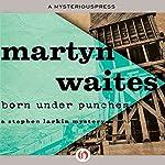 Born Under Punches | Martyn Waites