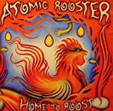 Home to Roost by ATOMIC ROOSTER (2011-09-06)