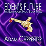 Eden's Future: Edenwood, Book 3 | Adam Carpenter