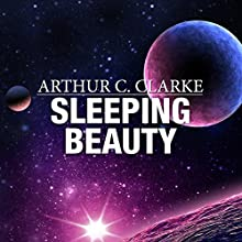 Sleeping Beauty Audiobook by Arthur C. Clarke Narrated by Ralph Lister