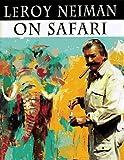 Leroy Neiman on Safari