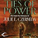 Ties of Power: Trade Pact Universe, Book 2 Audiobook by Julie E. Czerneda Narrated by Allyson Johnson