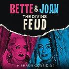 Bette & Joan: The Divine Feud Hörbuch von Shaun Considine Gesprochen von: January LaVoy