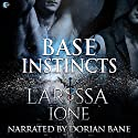 Base Instincts Audiobook by Larissa Ione Narrated by Dorian Bane