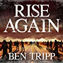 Rise Again: A Zombie Thriller Audiobook by Ben Tripp Narrated by Kirsten Potter