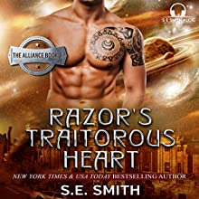 Razor's Traitorous Heart: The Alliance, Book 2 (       UNABRIDGED) by S. E. Smith Narrated by David Brenin