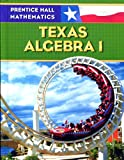 Prentice Hall Mathmatics: Texas Algebra 1